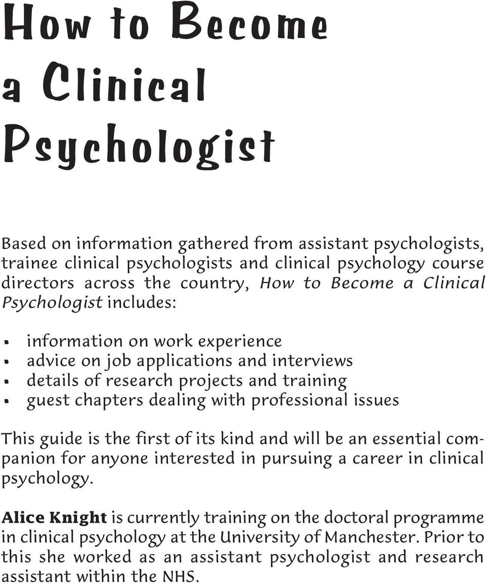 dealing with professional issues This guide is the first of its kind and will be an essential companion for anyone interested in pursuing a career in clinical psychology.