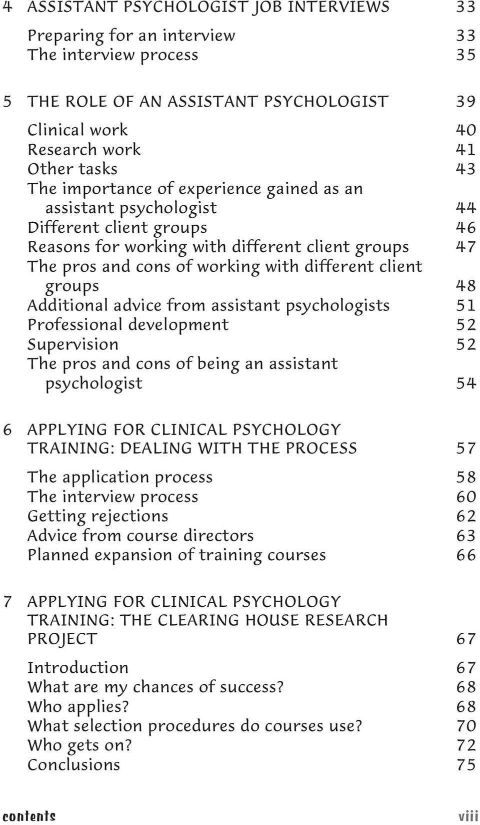 groups 48 Additional advice from assistant psychologists 51 Professional development 52 Supervision 52 The pros and cons of being an assistant psychologist 54 6 APPLYING FOR CLINICAL PSYCHOLOGY