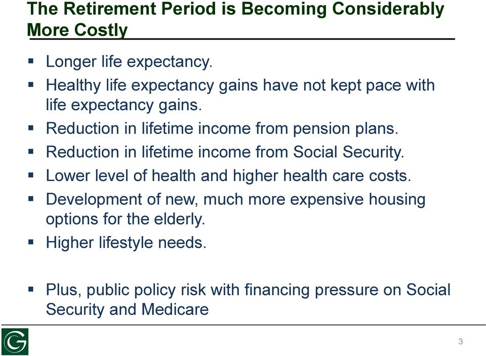 Reduction in lifetime income from pension plans. Reduction in lifetime income from Social Security.