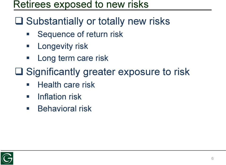 risk Long term care risk Significantly greater