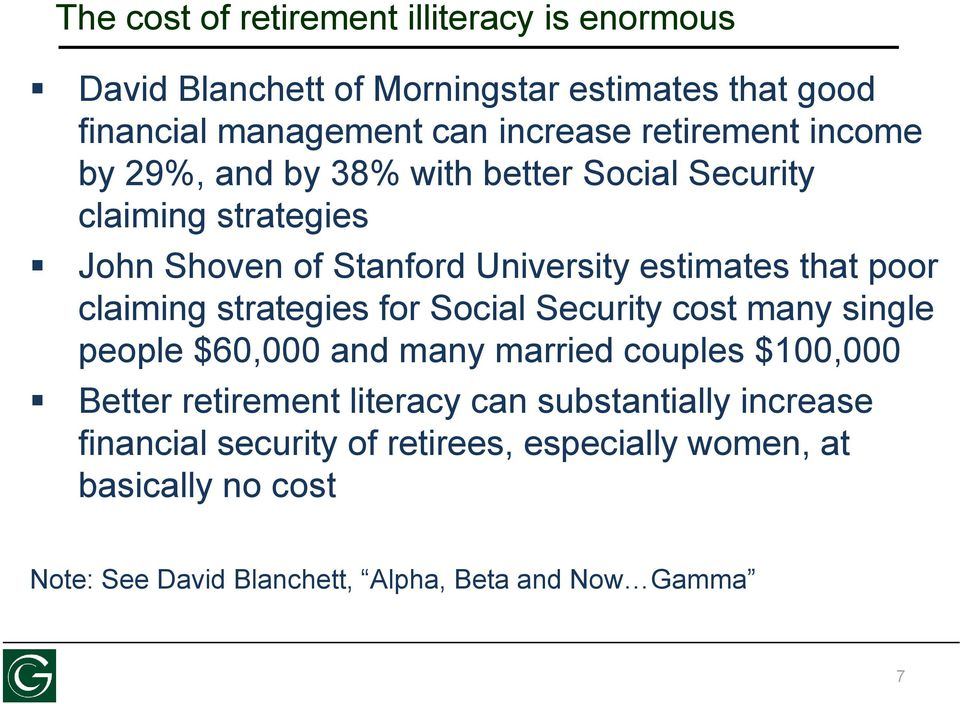 poor claiming strategies for Social Security cost many single people $60,000 and many married couples $100,000 Better retirement literacy
