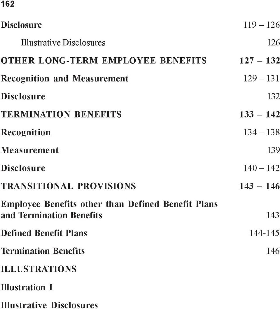 140 142 TRANSITIONAL PROVISIONS 143 146 Employee Benefits other than Defined Benefit Plans and Termination