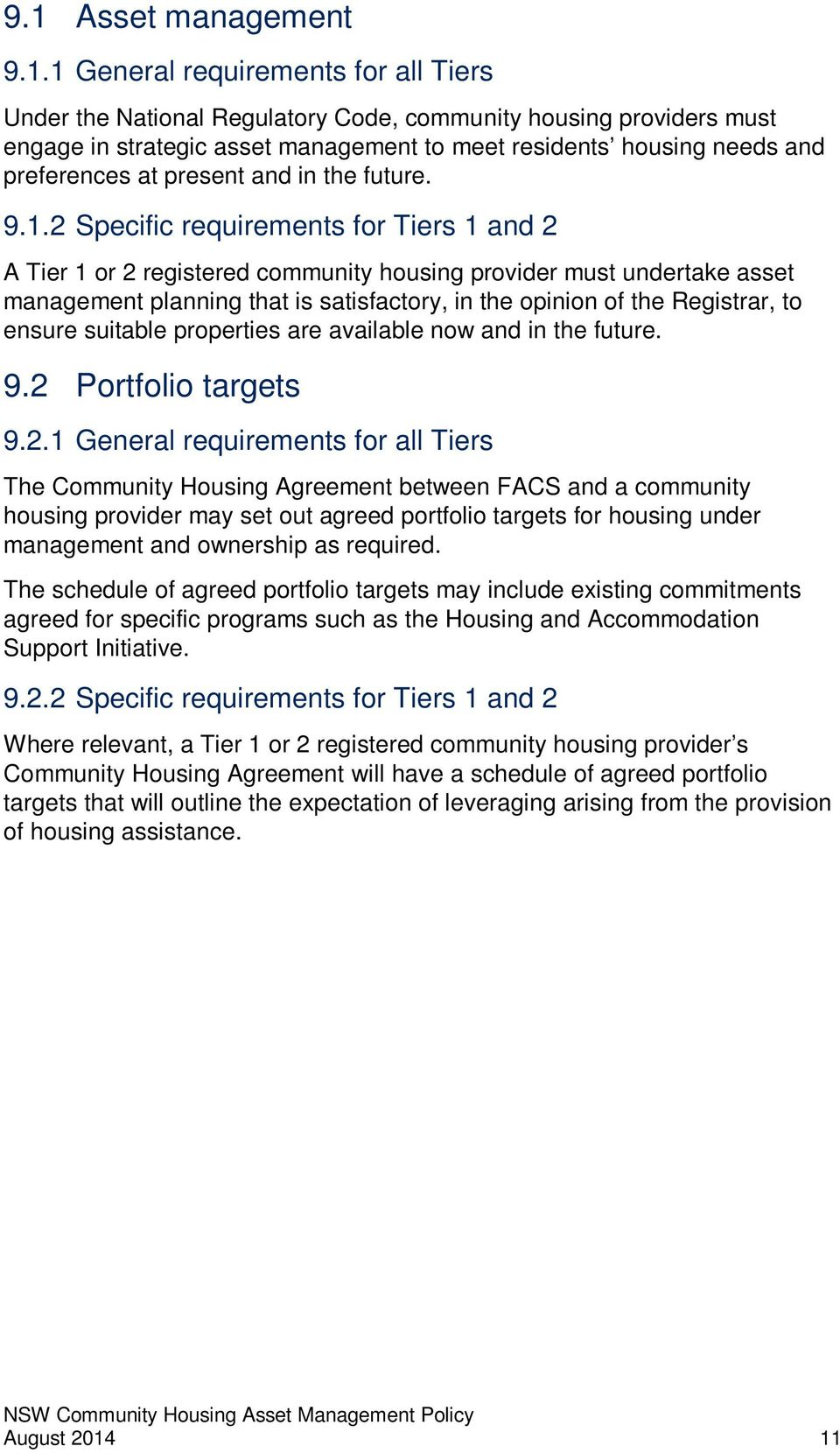 2 Specific requirements for Tiers 1 and 2 A Tier 1 or 2 registered community housing provider must undertake asset management planning that is satisfactory, in the opinion of the Registrar, to ensure