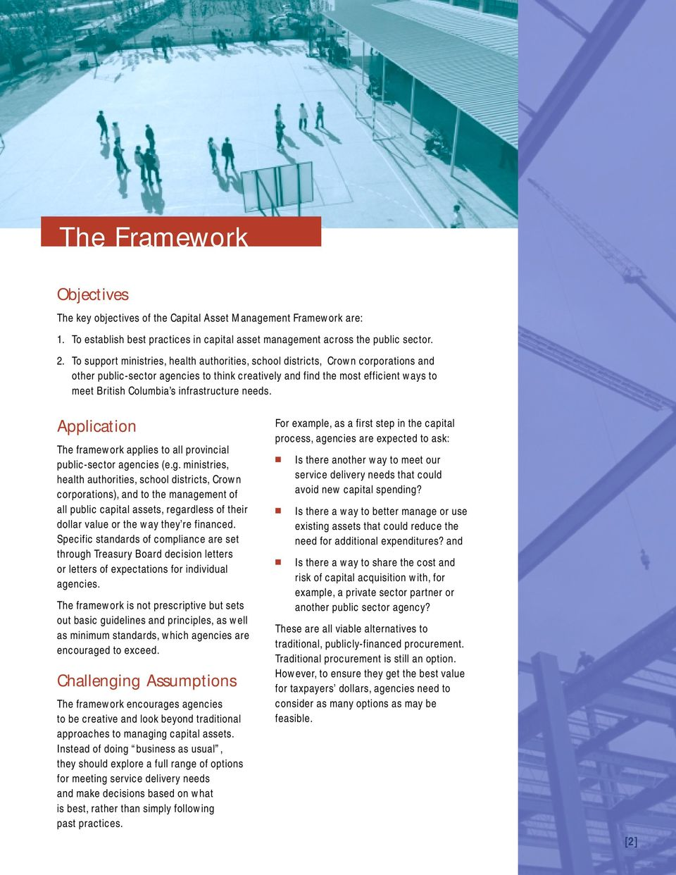 infrastructure needs. Application The framework applies to all provincial public-sector age