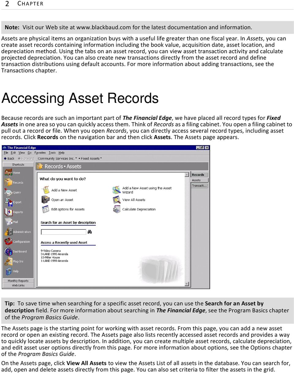 Using the tabs on an asset record, you can view asset transaction activity and calculate projected depreciation.