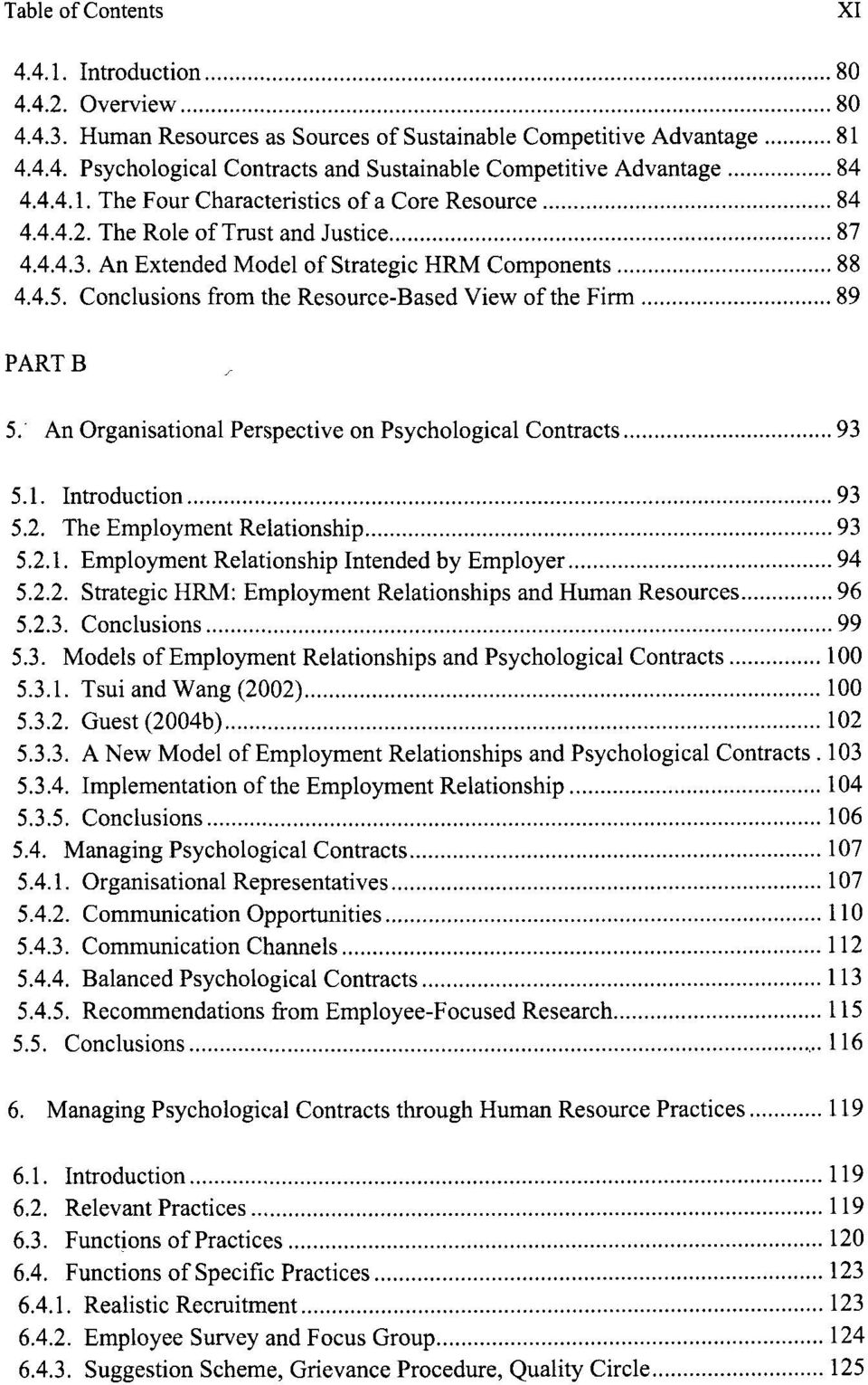 Conclusions from the Resource-Based View of the Firm 89 PART B 5. An Organisational Perspective on Psychological Contracts 93 5.1. Introduction 93 5.2. The Employment Relationship 93 5.2.1. Employment Relationship Intended by Employer 94 5.
