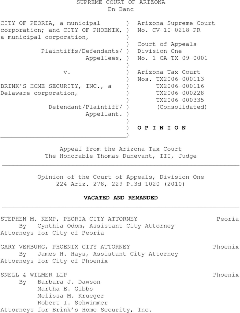 TX2006-000113 BRINK'S HOME SECURITY, INC., a ) TX2006-000116 Delaware corporation, ) TX2006-000228 ) TX2006-000335 Defendant/Plaintiff/ ) (Consolidated) Appellant.