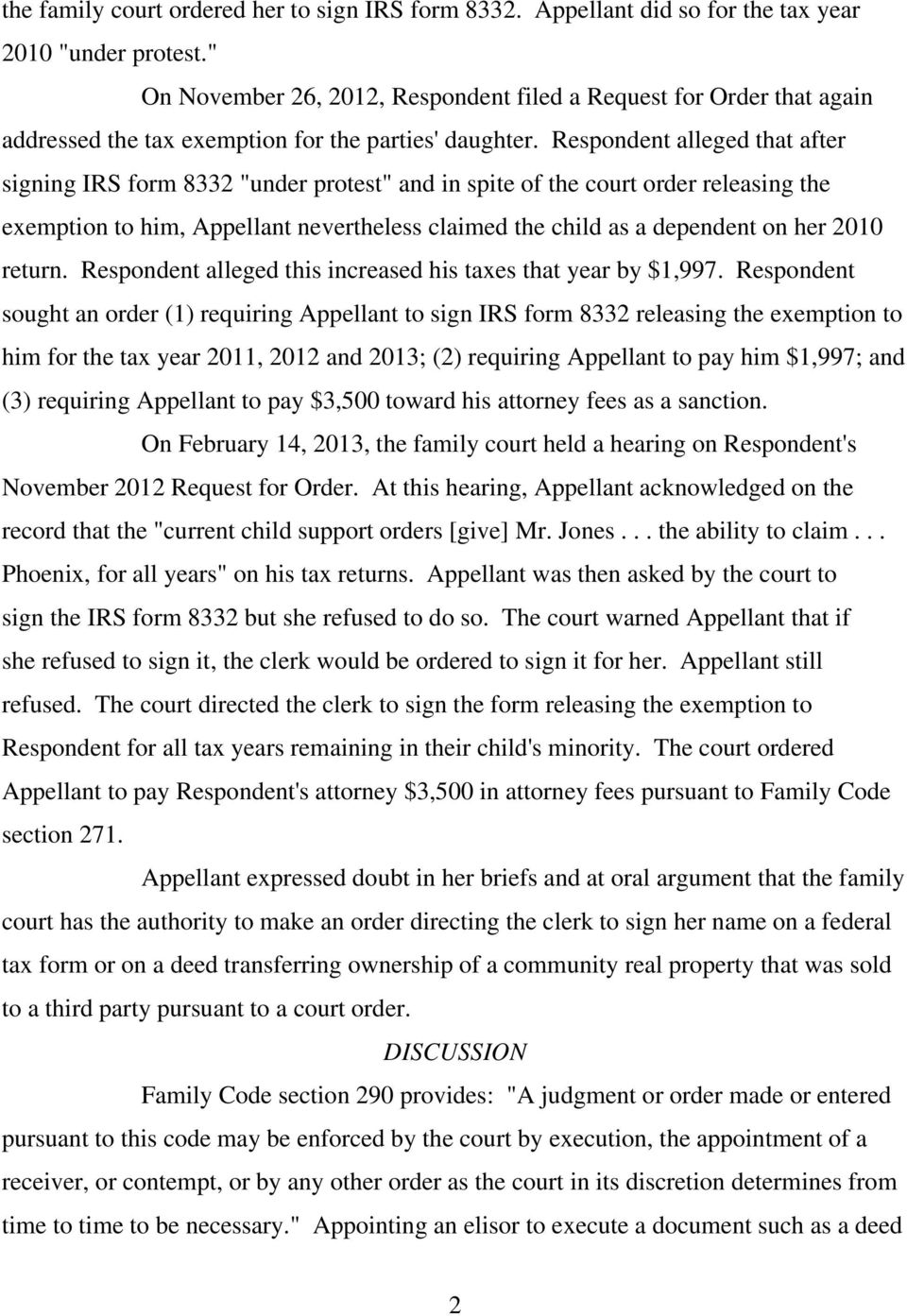 "Respondent alleged that after signing IRS form 8332 ""under protest"" and in spite of the court order releasing the exemption to him, Appellant nevertheless claimed the child as a dependent on her 2010"
