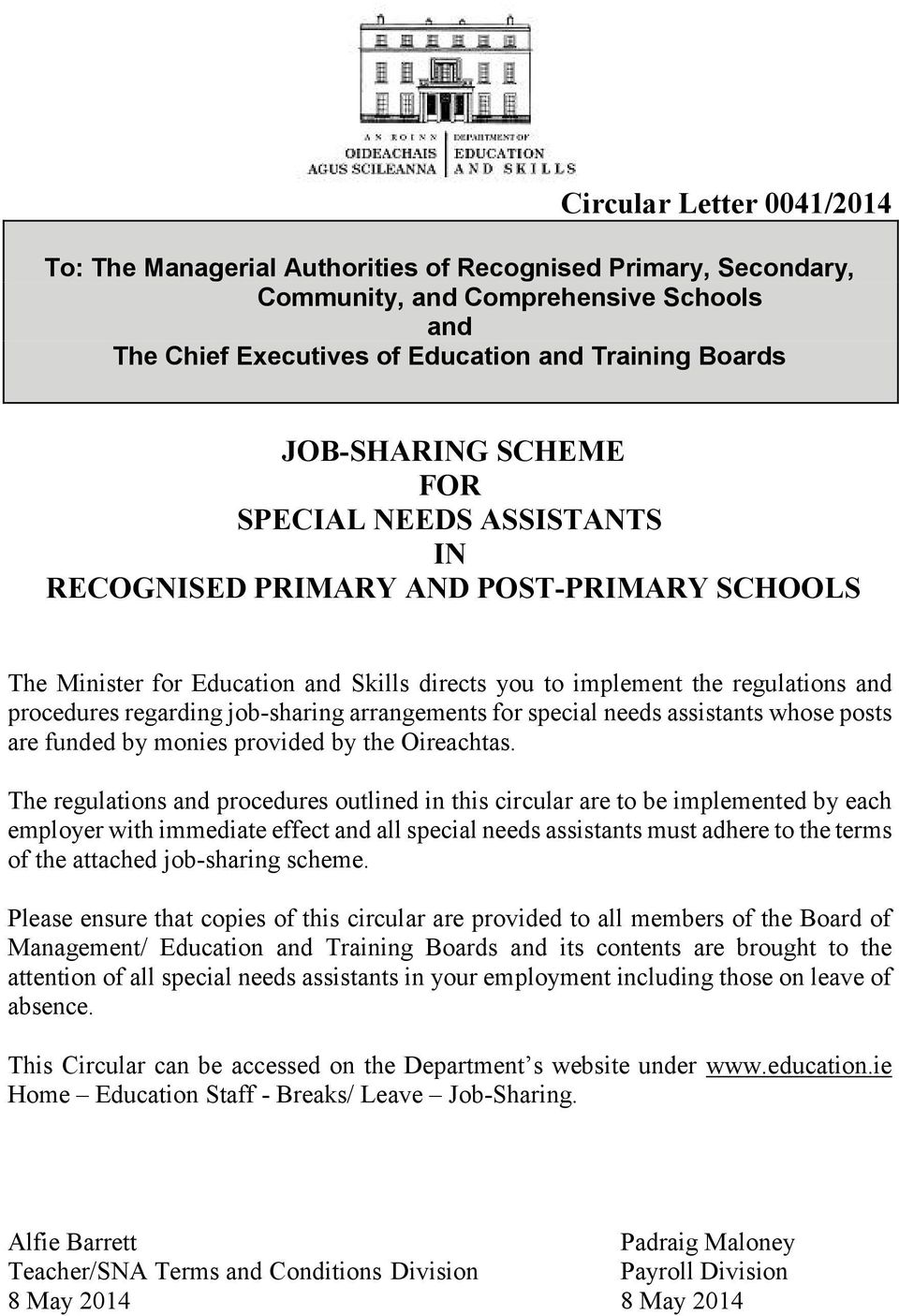arrangements for special needs assistants whose posts are funded by monies provided by the Oireachtas.
