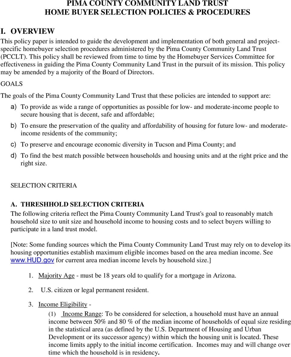 Trust (PCCLT). This policy shall be reviewed from time to time by the Homebuyer Services Committee for effectiveness in guiding the Pima County Community Land Trust in the pursuit of its mission.