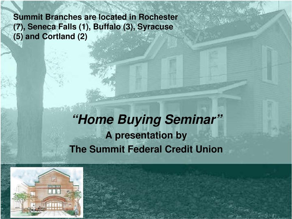 Syracuse (5) and Cortland (2) Home Buying