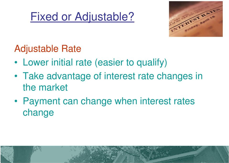 to qualify) Take advantage of interest rate