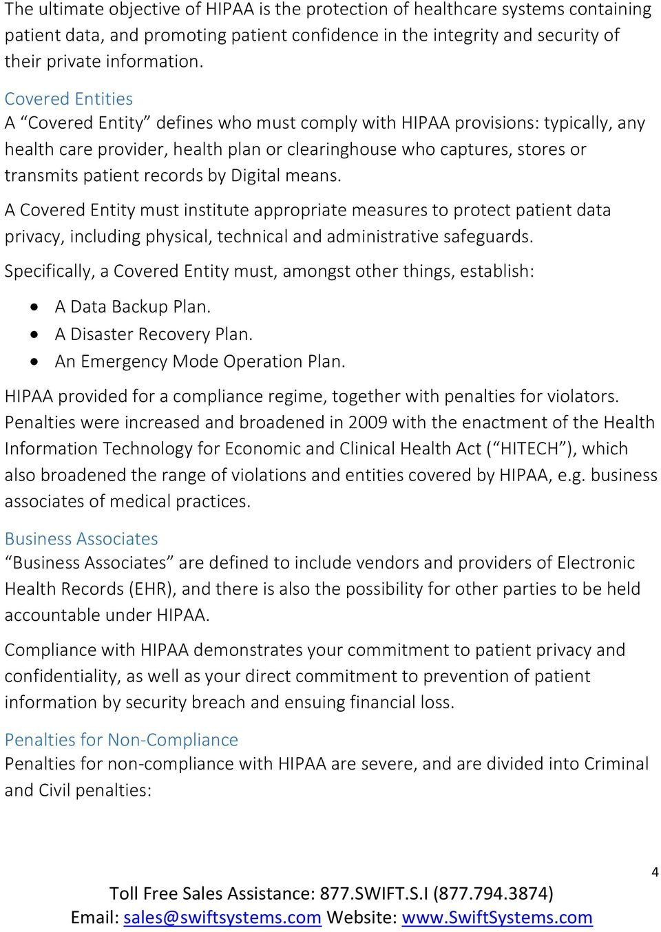 Digital means. A Covered Entity must institute appropriate measures to protect patient data privacy, including physical, technical and administrative safeguards.