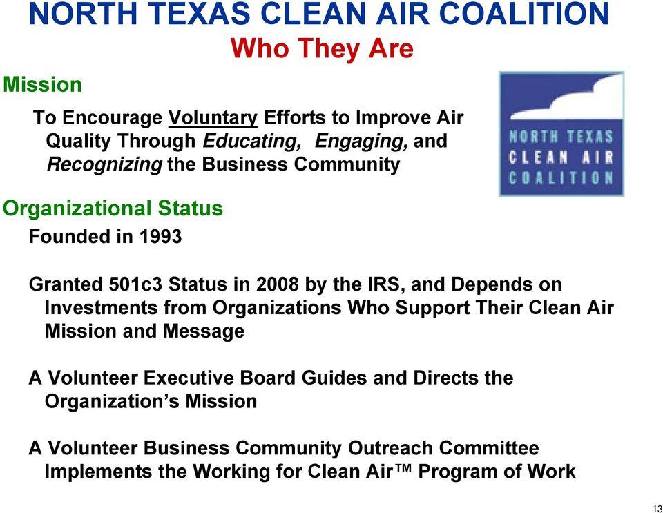 Depends on Investments from Organizations Who Support Their Clean Air Mission and Message A Volunteer Executive Board Guides and