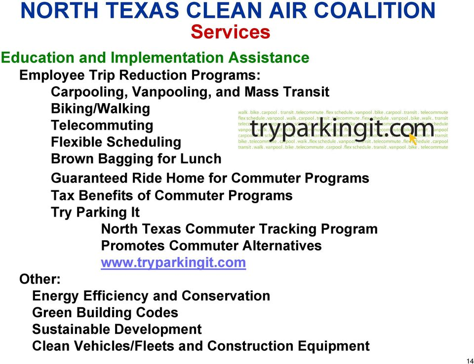 Programs Tax Benefits of Commuter Programs Try Parking It North Texas Commuter Tracking Program Promotes Commuter Alternatives www.