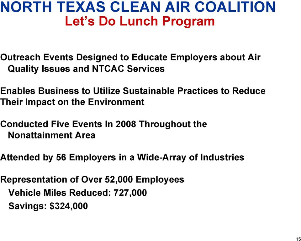 the Environment Conducted Five Events In 2008 Throughout the Nonattainment Area Attended by 56 Employers in a