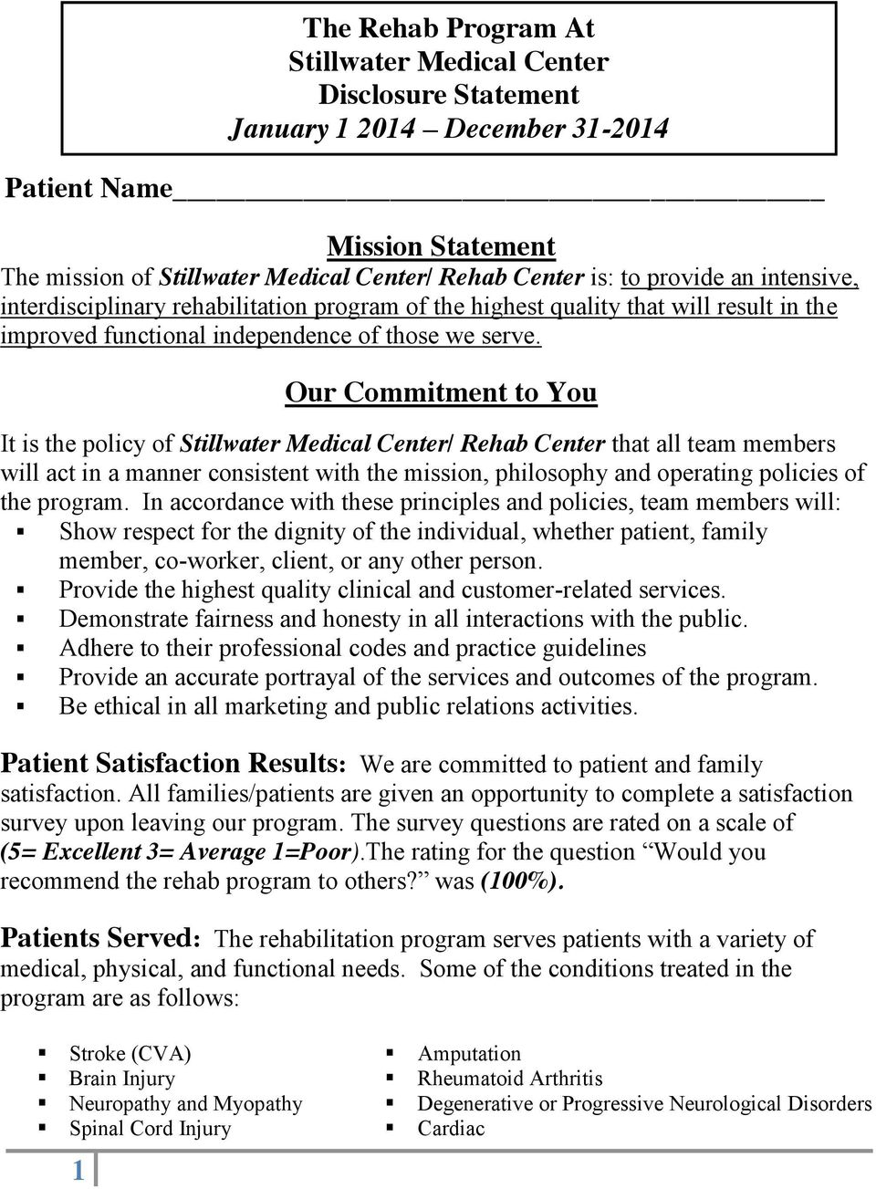 1 The Rehab Program At Stillwater Medical Center Disclosure Statement January 1 2014 December 31-2014 Our Commitment to You It is the policy of Stillwater Medical Center/ Rehab Center that all team