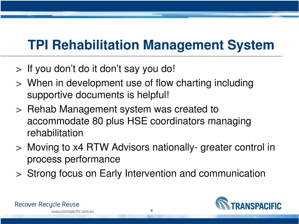 > Rehab Management system was created to accommodate 80 plus HSE coordinators managing