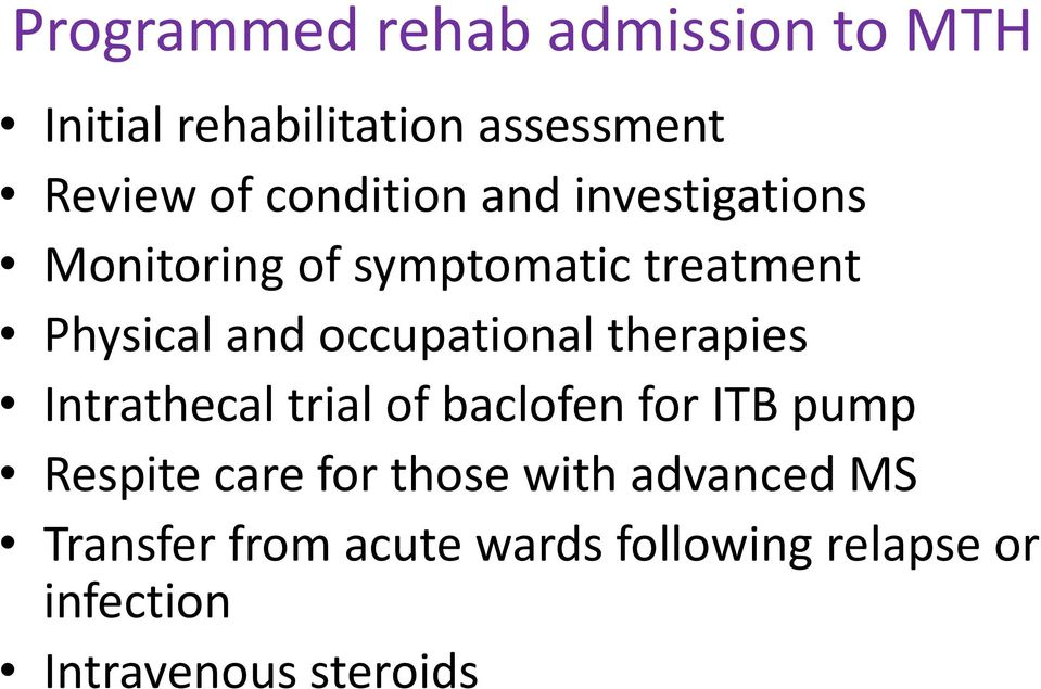 occupational therapies Intrathecal trial of baclofen for ITB pump Respite care for