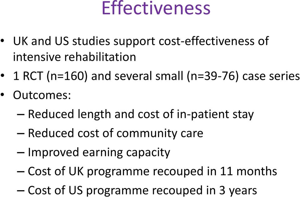 Reduced length and cost of in-patient stay Reduced cost of community care Improved