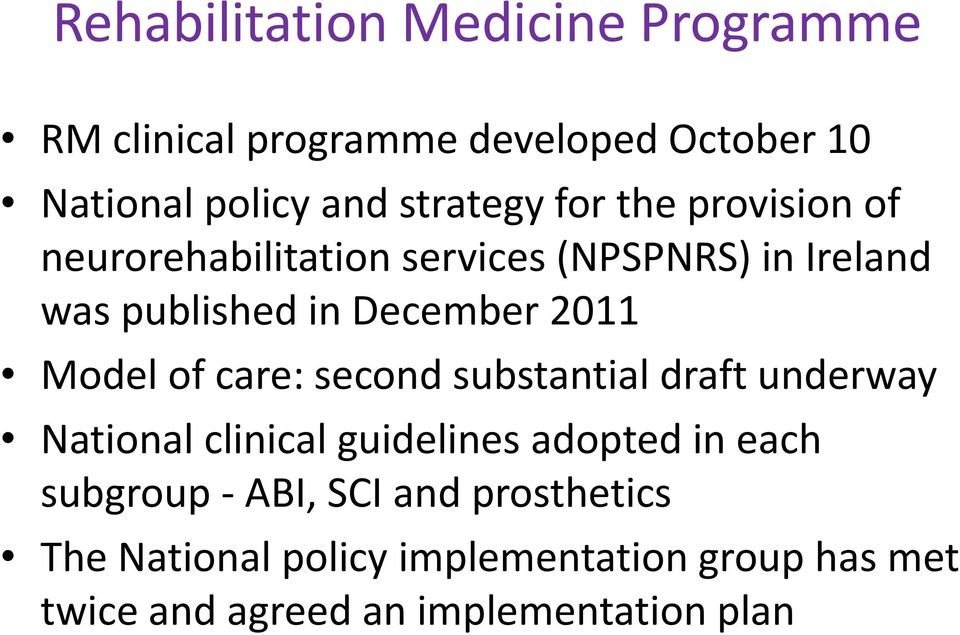 Model of care: second substantial draft underway National clinical guidelines adopted in each subgroup -