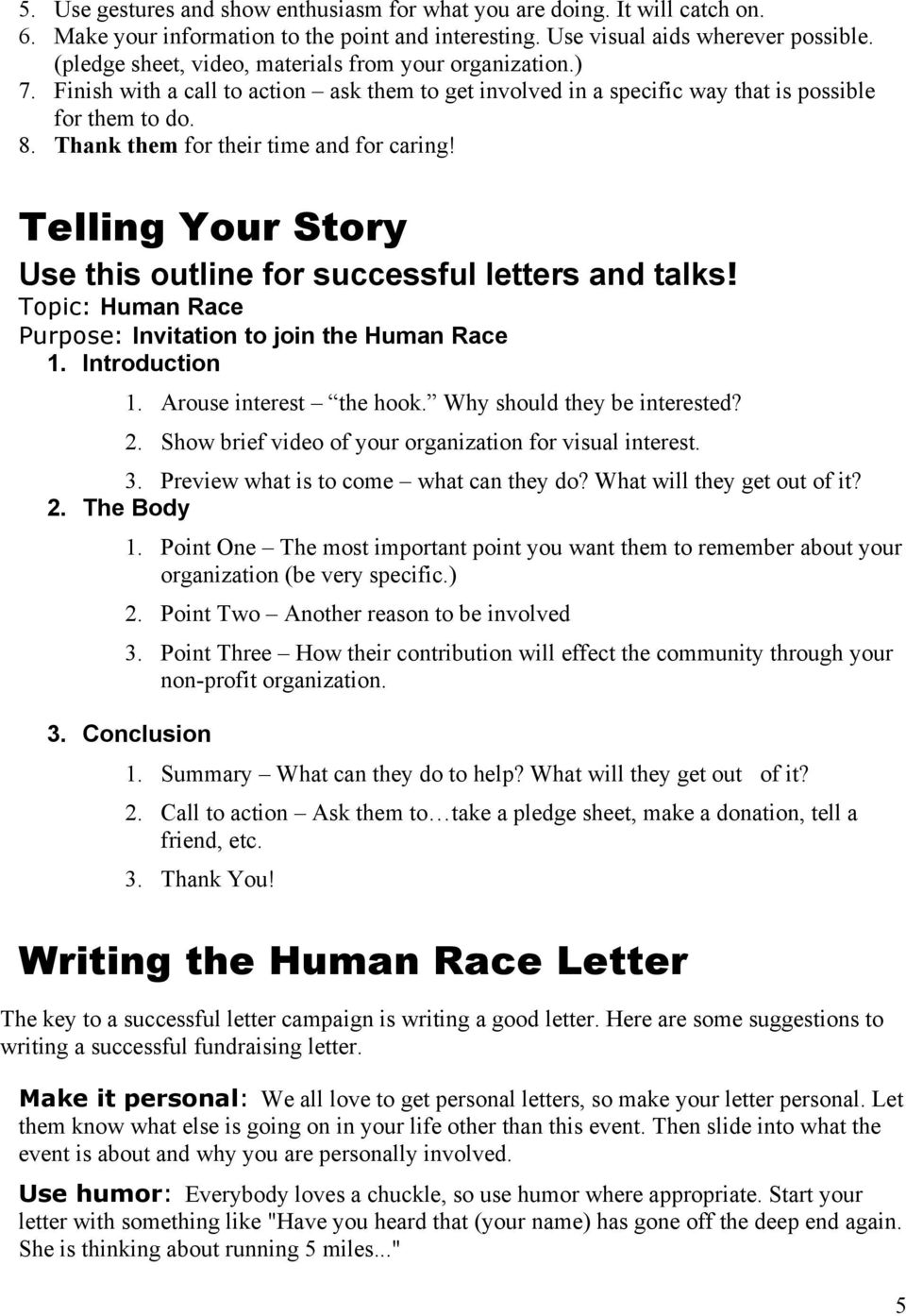 Thank them for their time and for caring! Telling Your Story Use this outline for successful letters and talks! Topic: Human Race Purpose: Invitation to join the Human Race 1. Introduction 1.