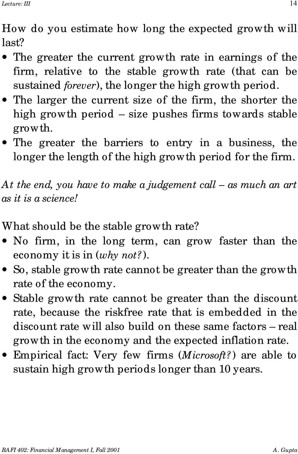 The larger the current size of the firm, the shorter the high growth period size pushes firms towards stable growth.