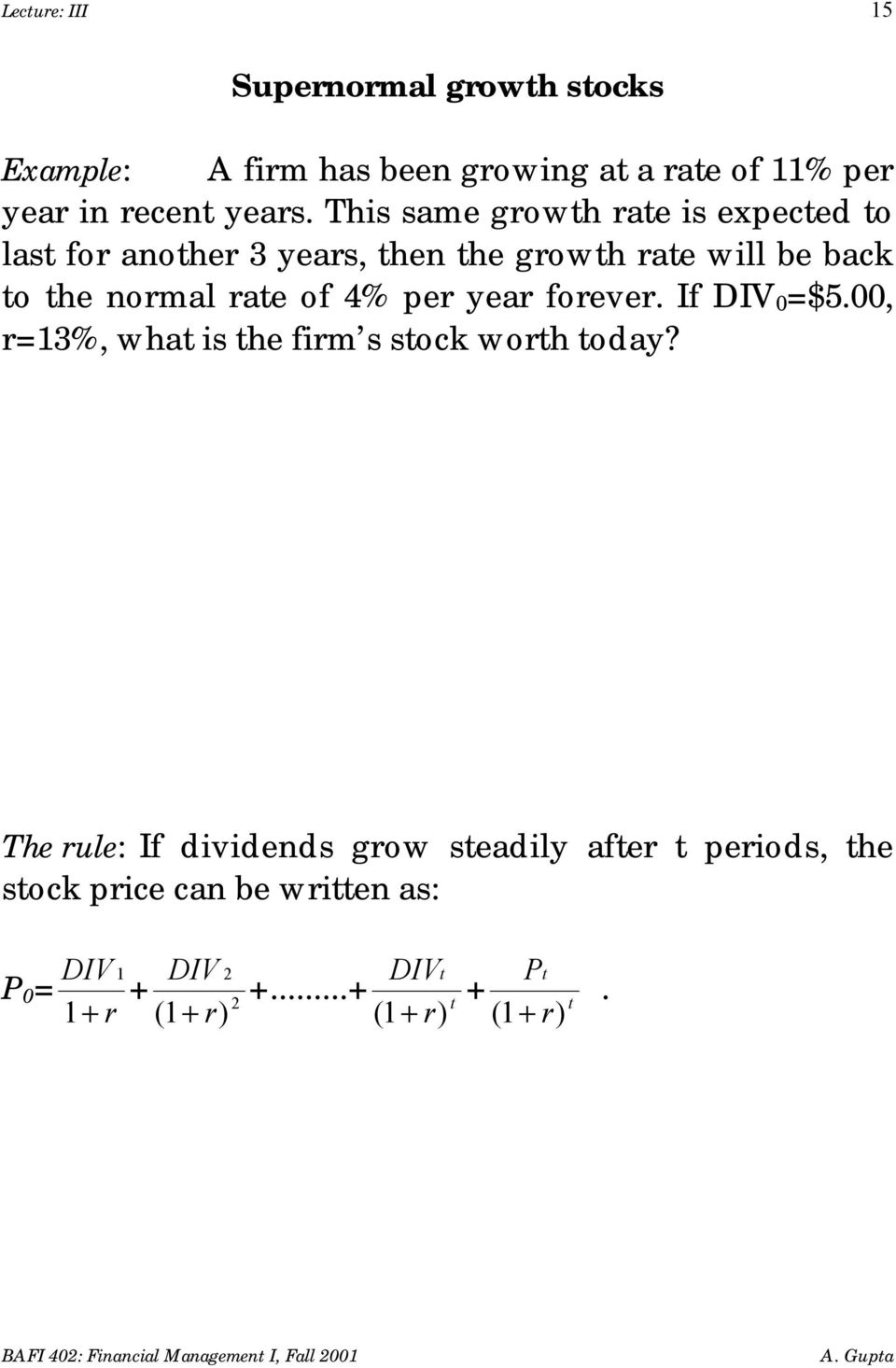 4% per year forever. If DIV 0 =$5.00, r=13%, what is the firm s stock worth today?