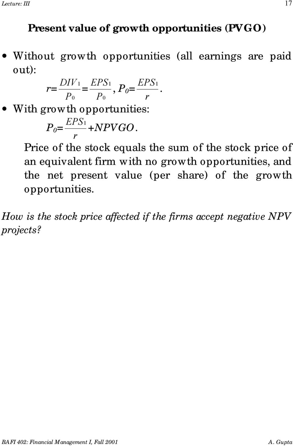 r Price of the stock equals the sum of the stock price of an equivalent firm with no growth opportunities, and