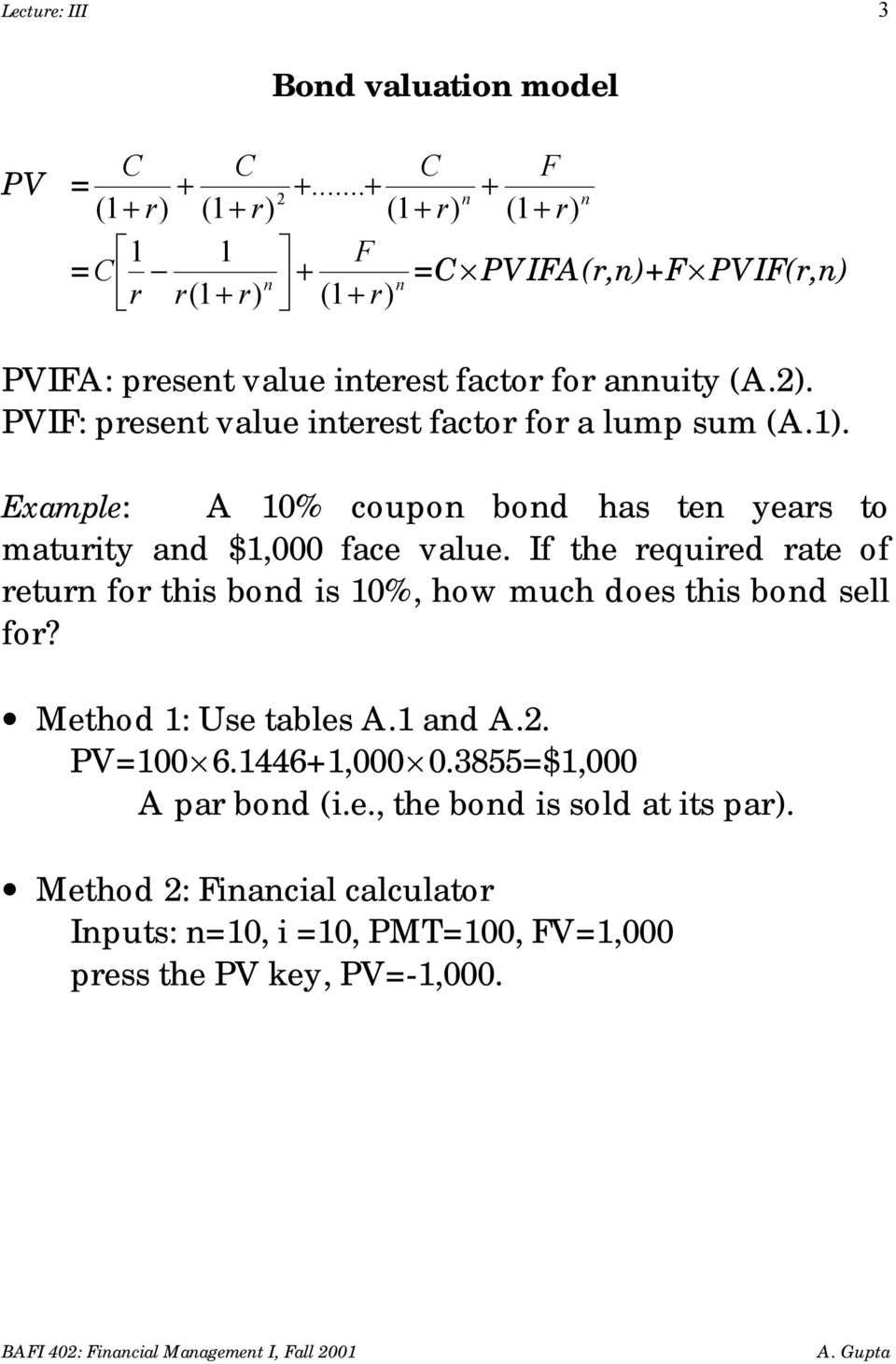 PVIF: present value interest factor for a lump sum (A.1). Example: A 10% coupon bond has ten years to maturity and $1,000 face value.