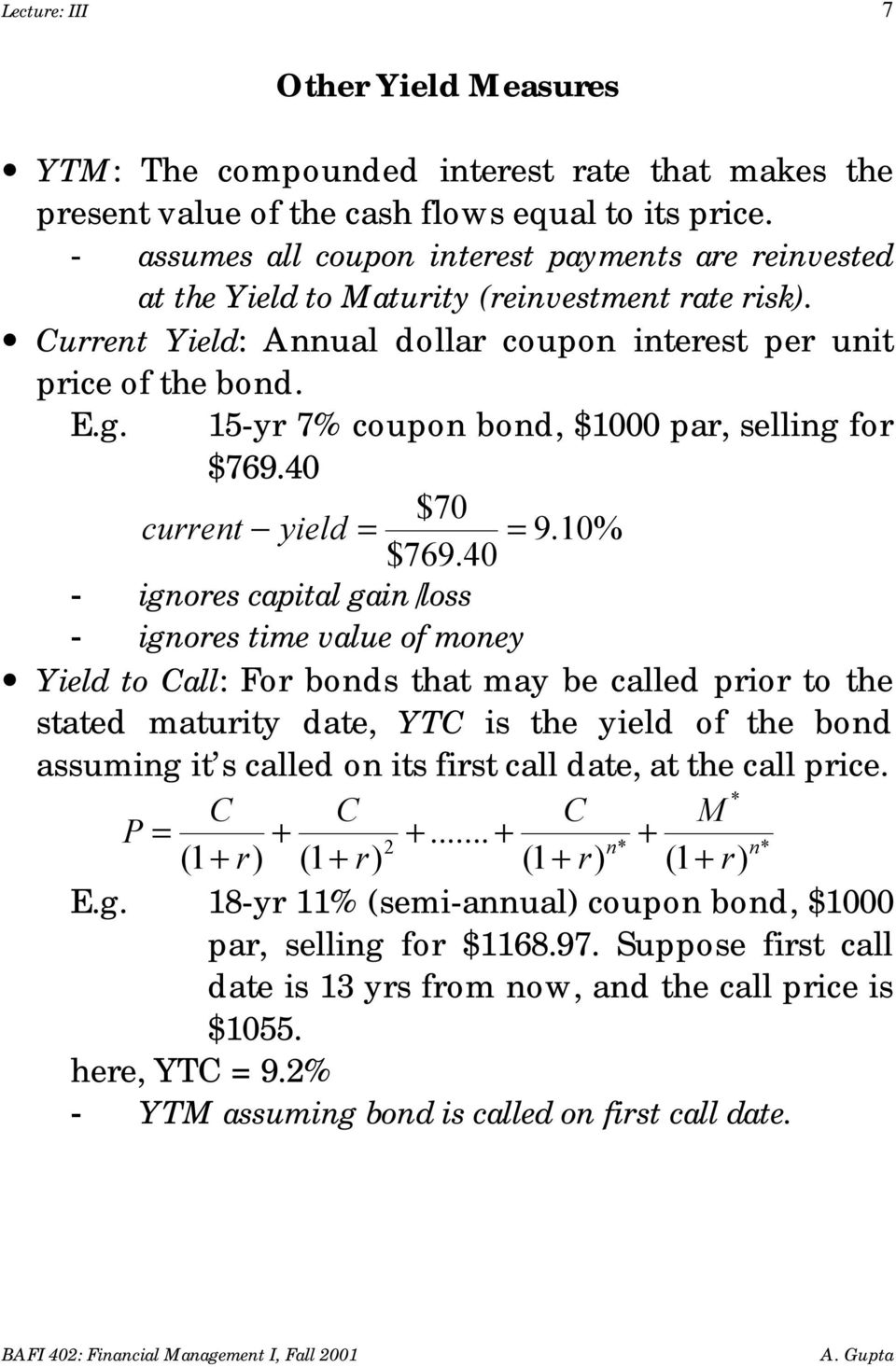 15-yr 7% coupon bond, $1000 par, selling for $769.40 current yield = $70 $769.40 = 9.