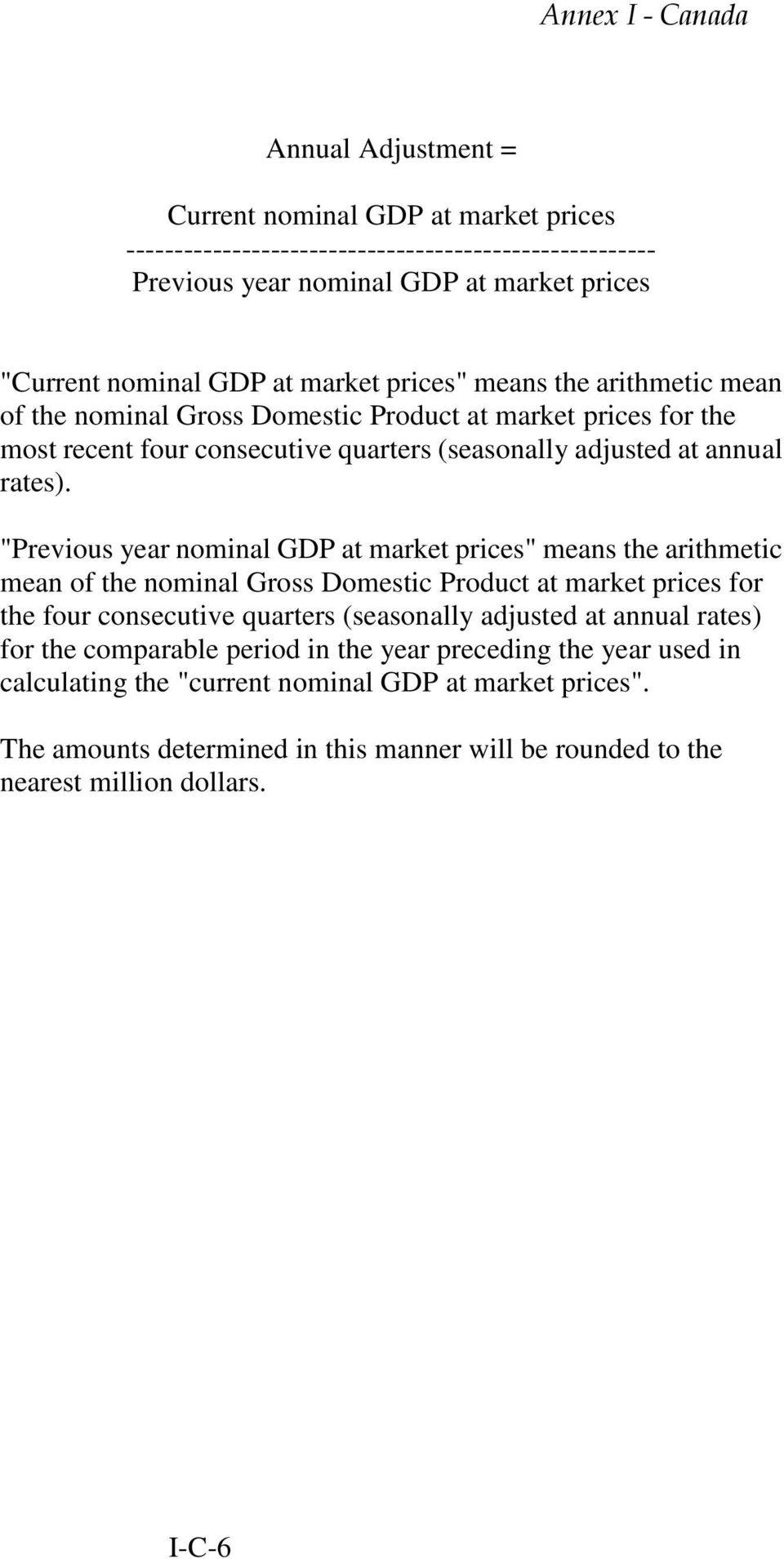 """Previous year nominal GDP at market prices"" means the arithmetic mean of the nominal Gross Domestic Product at market prices for the four consecutive quarters (seasonally adjusted at annual"