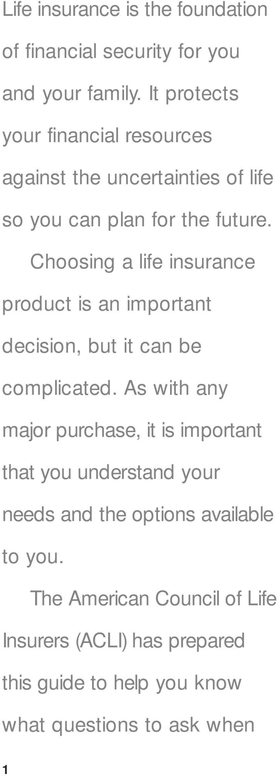 Choosing a life insurance product is an important decision, but it can be complicated.