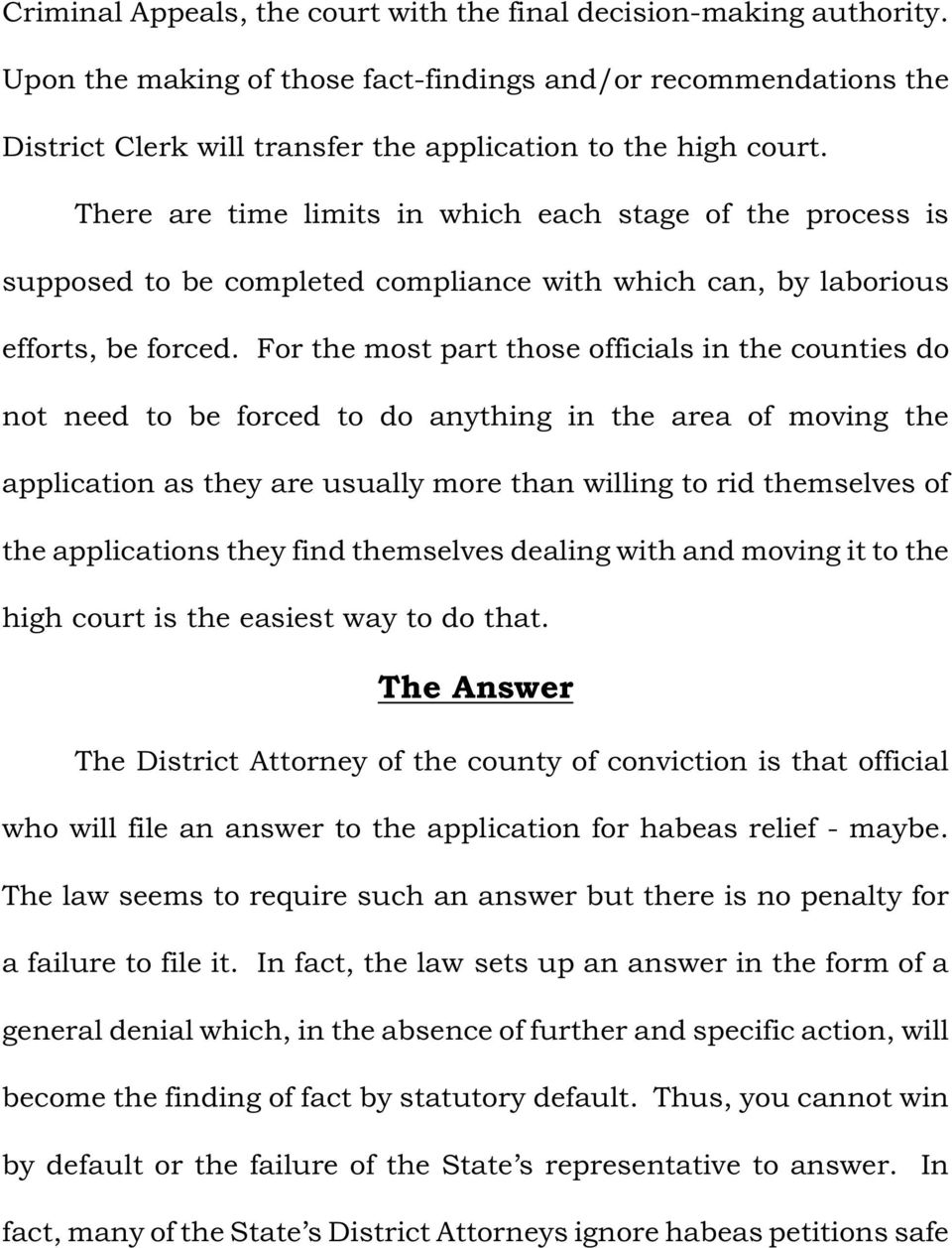 For the most part those officials in the counties do not need to be forced to do anything in the area of moving the application as they are usually more than willing to rid themselves of the