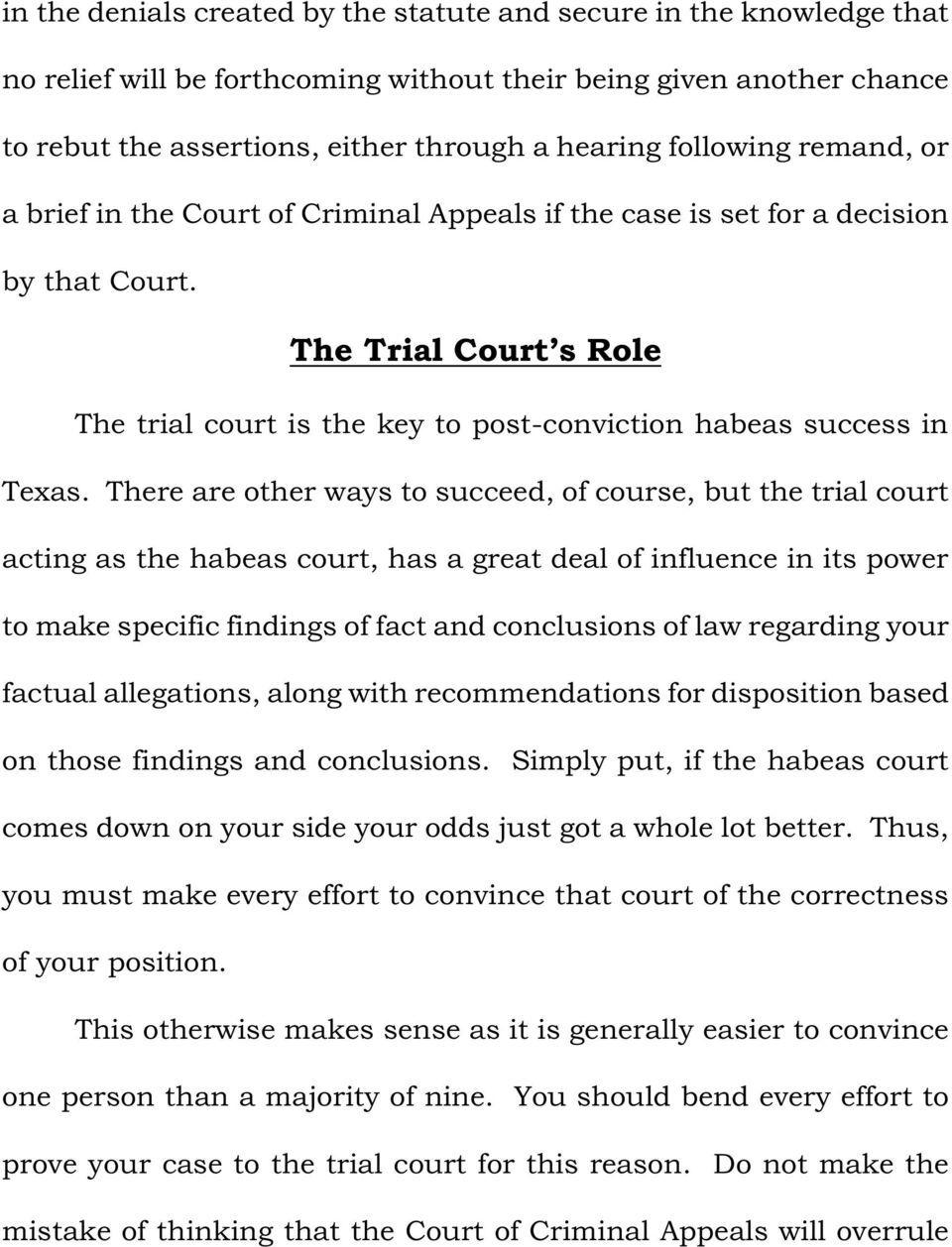 The Trial Court s Role The trial court is the key to post-conviction habeas success in Texas.