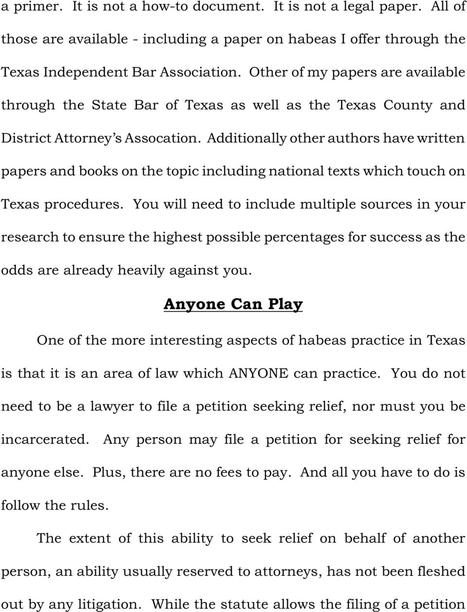 Additionally other authors have written papers and books on the topic including national texts which touch on Texas procedures.