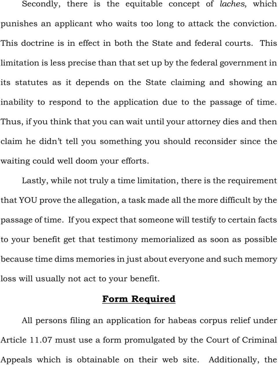 passage of time. Thus, if you think that you can wait until your attorney dies and then claim he didn t tell you something you should reconsider since the waiting could well doom your efforts.