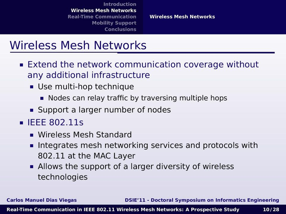 11s Wireless Mesh Standard Integrates mesh networking services and protocols with 802.
