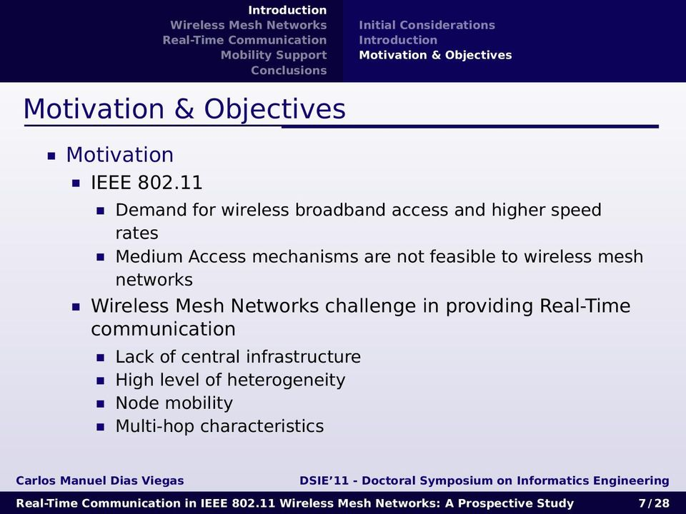 to wireless mesh networks challenge in providing Real-Time communication Lack of central infrastructure
