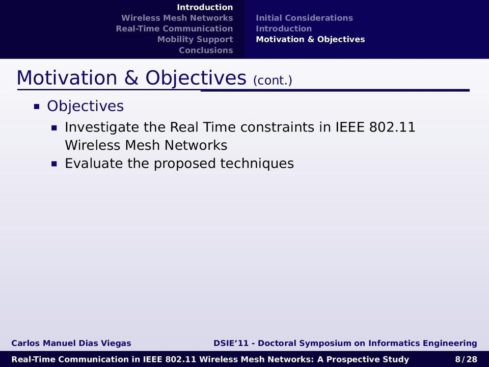 ) Objectives Investigate the Real Time constraints in