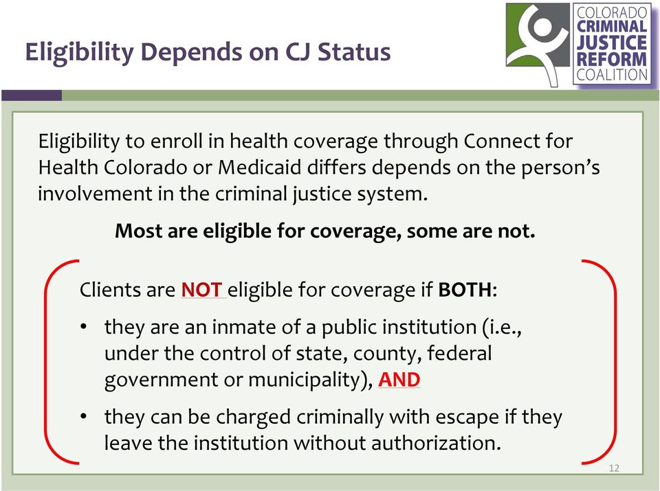 Clients are NOT eligible for coverage if BOTH: they are an inmate of a public institution (i.e., under the control of state,