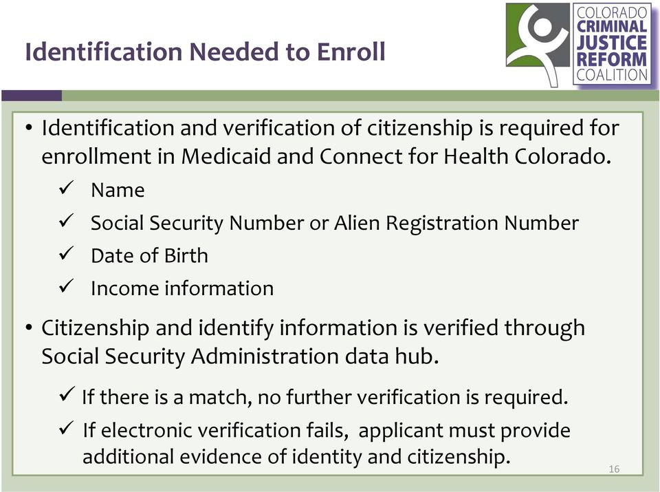 Name Social Security Number or Alien Registration Number Date of Birth Income information Citizenship and identify information