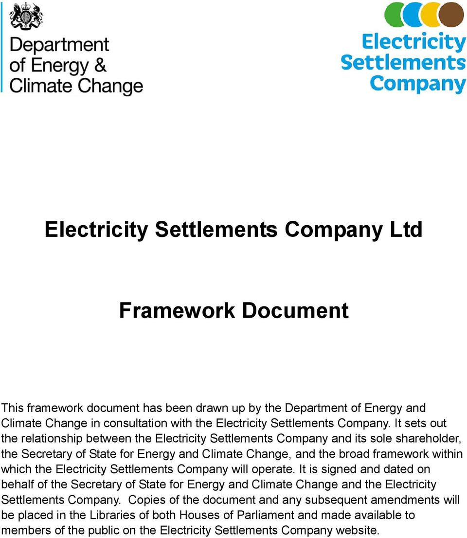 It sets out the relationship between the Electricity Settlements Company and its sole shareholder, the Secretary of State for Energy and Climate Change, and the broad framework within which the