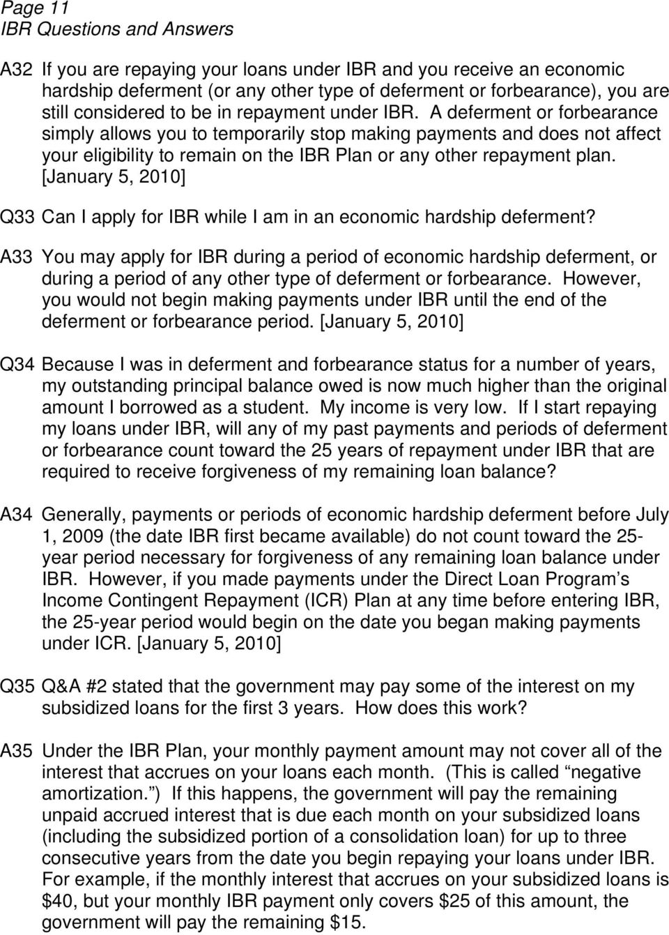 [January 5, 2010] Q33 Can I apply for IBR while I am in an economic hardship deferment?