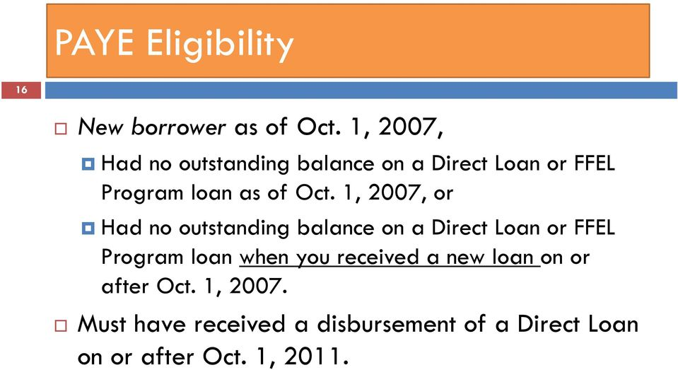 1, 2007, or Had no outstanding balance on a Direct Loan or FFEL Program loan when