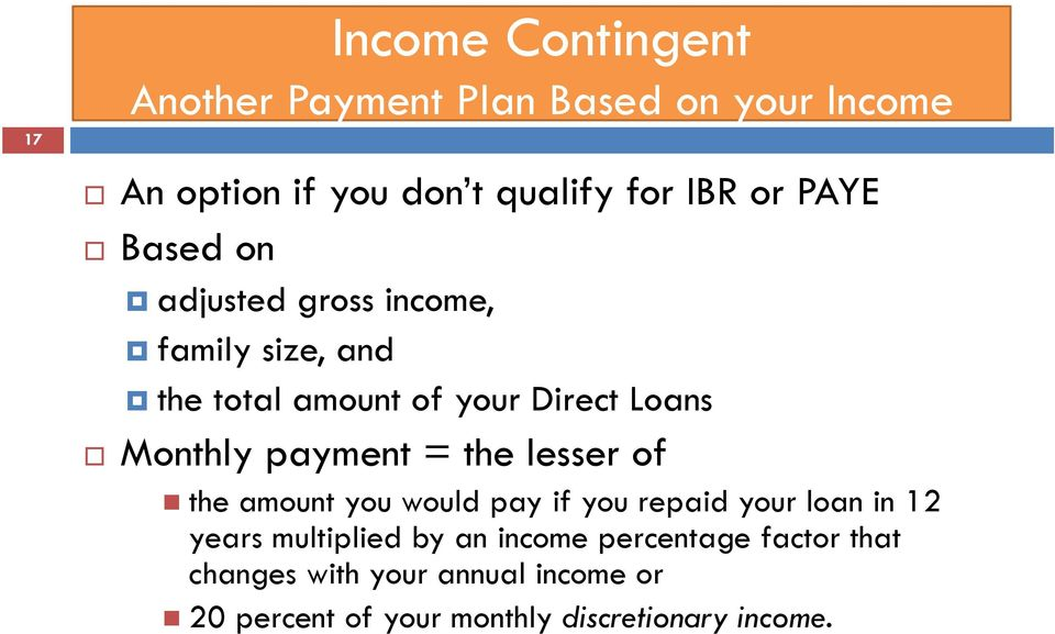 payment = the lesser of the amount you would pay if you repaid your loan in 12 years multiplied by an