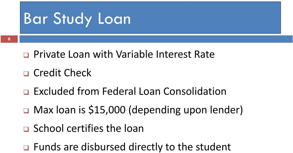 Consolidation Max loan is $15,000 (depending upon