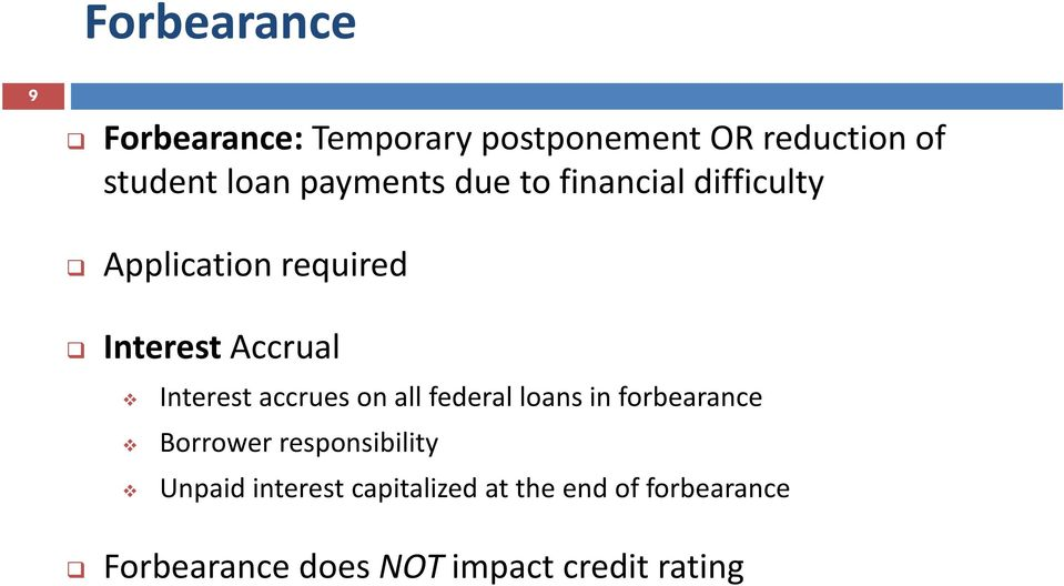 Interest accrues on all federal loans in forbearance Borrower responsibility