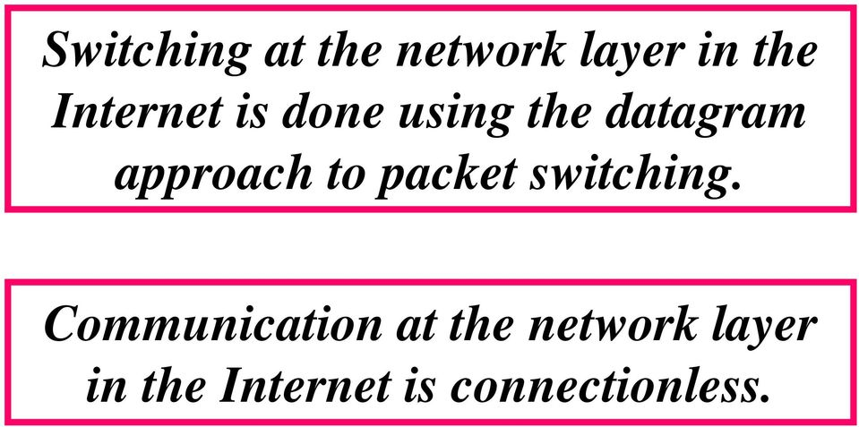 approach to packet switching.