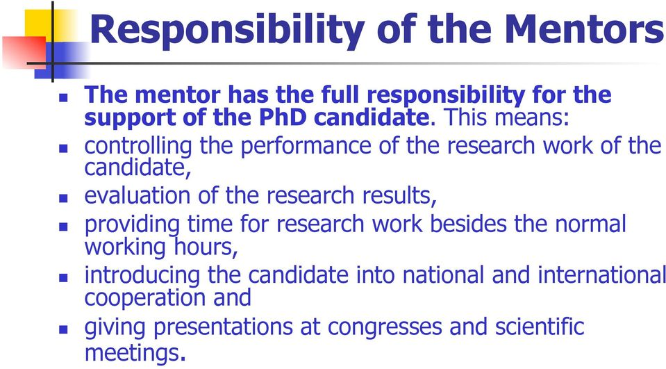 results, providing time for research work besides the normal working hours, introducing the candidate